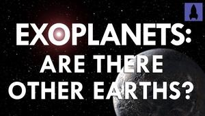 Exoplanets: Are There Other Earths?
