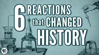 S3 Ep39: 6 Chemical Reactions That Changed History