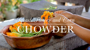Squash Blossom Flower and Corn Chowder