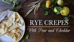 Rye Crepes with Pear and Cheddar