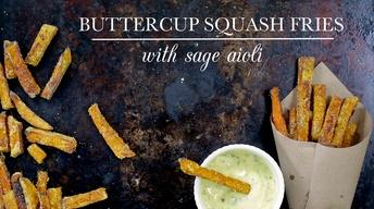 S4 Ep1: Buttercup Squash Fries with Sage Aioli