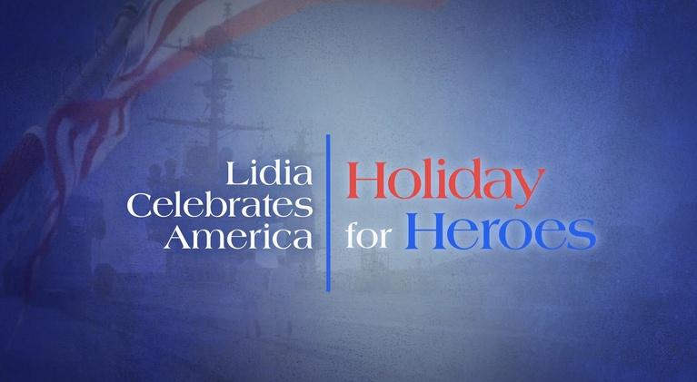Lidia Celebrates America: Holiday for Heroes - Preview