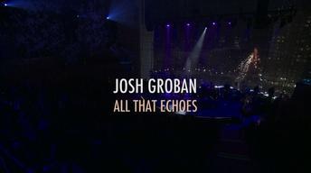 """Josh Groban: All That Echoes"" Program Highlights"
