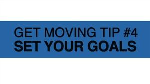 Get Moving Tip #4: Set Your Goal