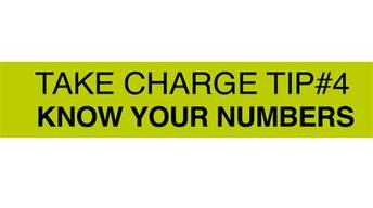 Take Charge Tip #4: Know Your Numbers