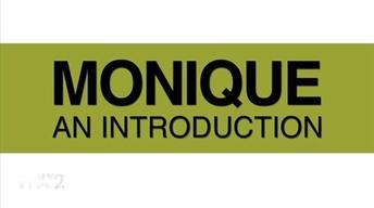 Monique: An Introduction