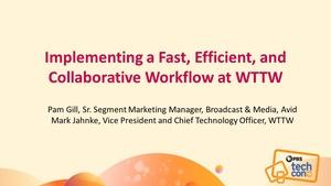 Implementing A Fast, Efficient, Collaborative Workflow @WTTW
