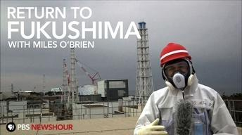 Return to Fukushima with Miles O'Brien
