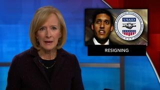 News Wrap: USAID chief announces resignation