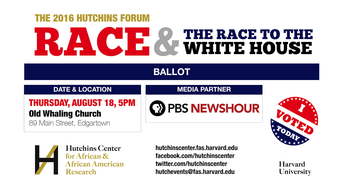2016 Hutchins Forum: Race & the Race to the White House