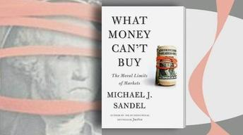 'What Money Can't Buy' and What it Shouldn't Buy
