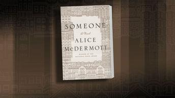 In 'Someone,' Alice McDermott tells 'ordinary' woman's tale