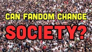 Can Fan Culture Change Society?