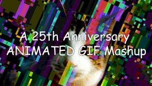 A 25th Anniversary GIF Mashup set to 8-bit Dubstep