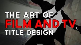 The Art of Film and TV Title Design