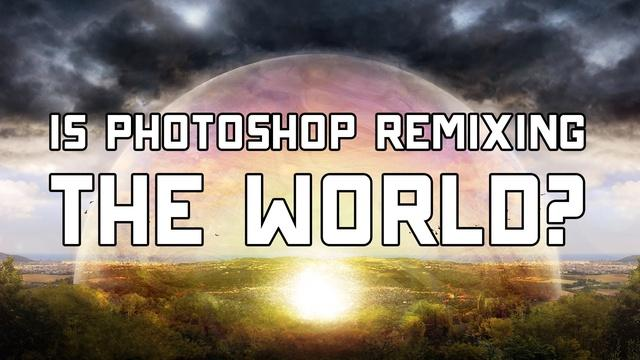Is Photoshop Remixing the World?