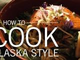 Original Fare | How to Cook Alaska Style