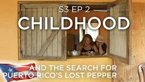 Childhood (And the Search for Puerto Rico's Lost Pepper)