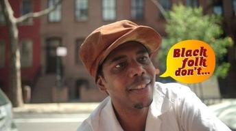 2012 Festival | Black Folk Don't: Tip