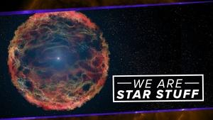 We Are Star Stuff