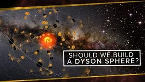 Should We Build a Dyson Sphere?