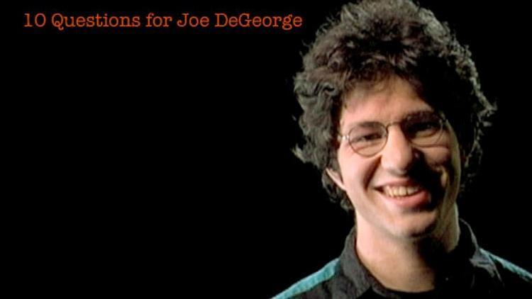 Joe DeGeorge: 10 Questions for Joe image