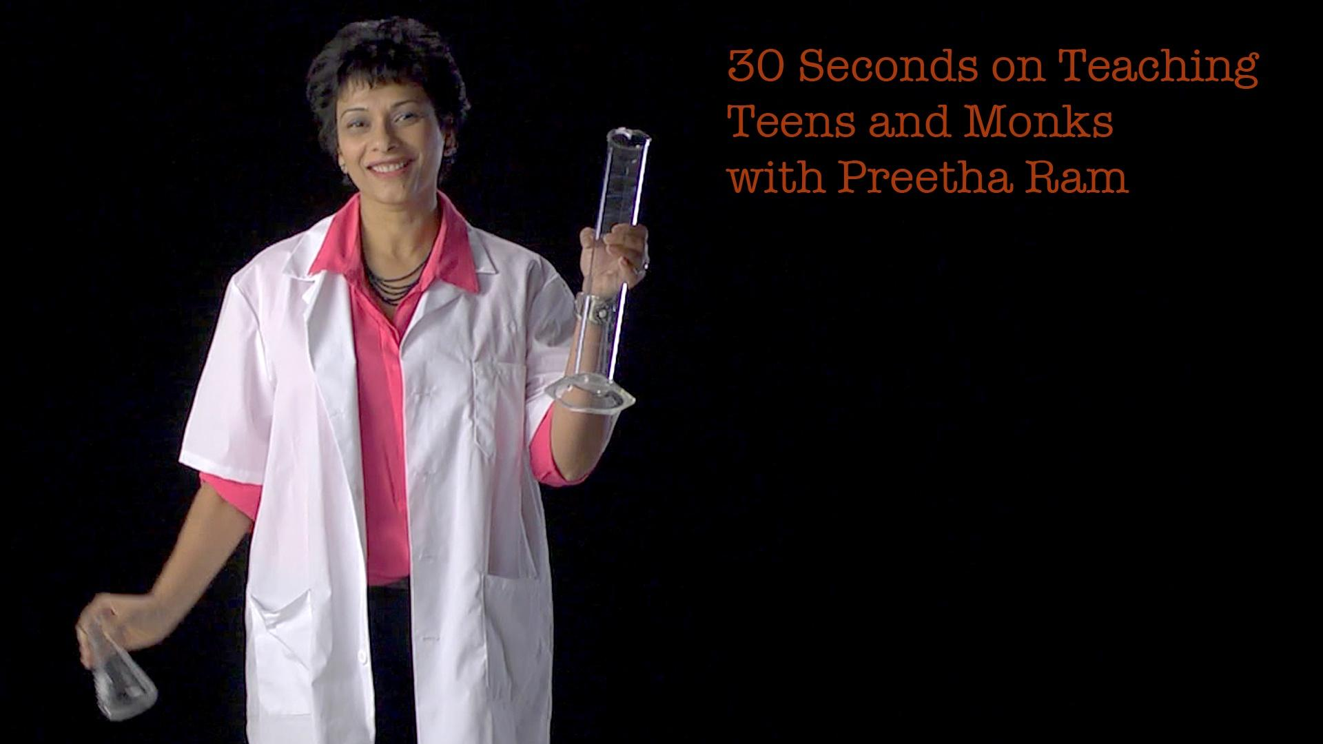 Preetha Ram: 30 Seconds on Teaching Teens & Monks image