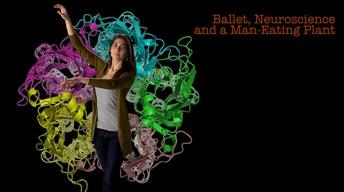 Crystal Dilworth: Ballet, Neuroscience & A Man Eating Plant