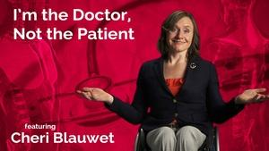 Cheri Blauwet: I'm the Doctor, Not the Patient