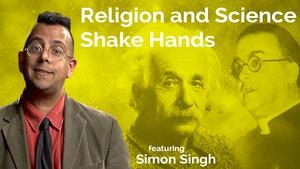 Simon Singh: Science and Religion Shake Hands