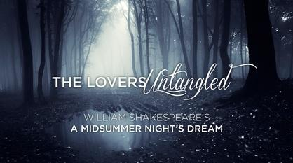 Shakespeare Uncovered -- The Lovers Untangled