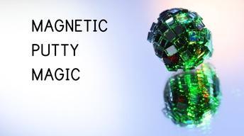 Magnetic Putty Magic (Original Cut)