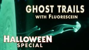 Ghost Trails with Fluorescein