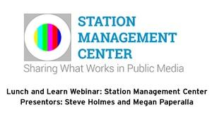 Lunch and Learn: Station Management Center