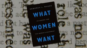 "TTC Extra: ""What Women Want"" by Deborah L. Rhode"