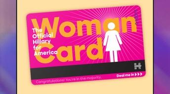 "Hillary's ""Woman Card""; Millennial Voters; #MoreThanMean"