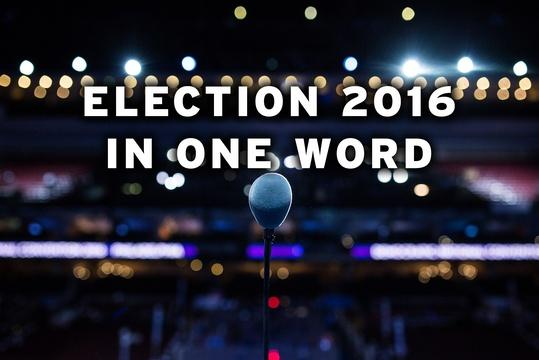How would you describe the election in one word?