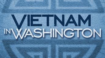 Vietnam in Washington Preview