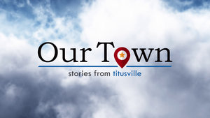 Our Town: Titusville