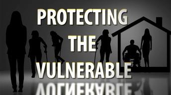 """""""Protecting the Vulnerable"""""""