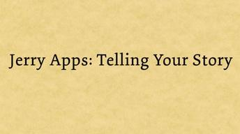 Jerry Apps: Telling Your Story