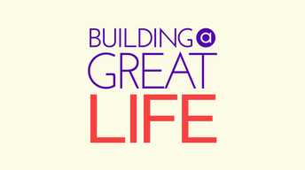 Building a Great Life