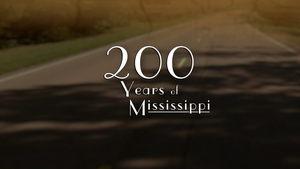 200 Years of Mississippi