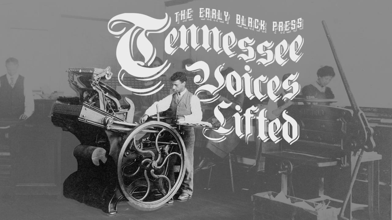 Trailer | The Early Black Press | Tennessee Voice
