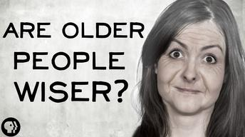 S3 Ep27: Are Older People Wiser?
