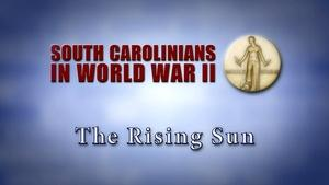South Carolinians in WWII | The Rising Sun