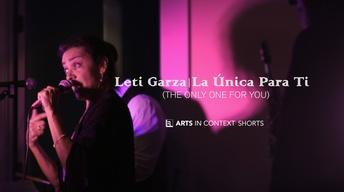 Leti Garza | La Unica Para Ti (The Only One For You)