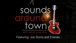 Sounds Around Town: Joe Dorris and Friends