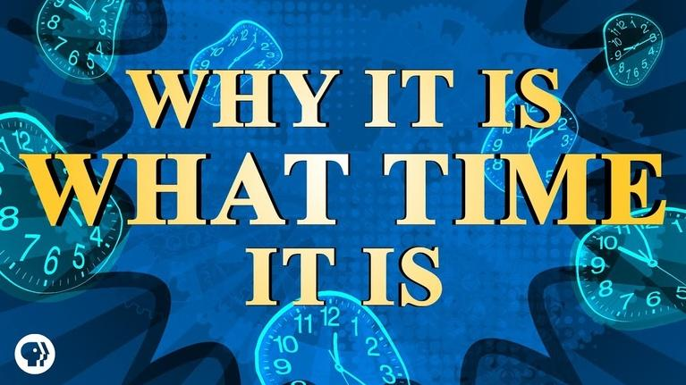 It's Okay to Be Smart: Why It Is What Time It Is (The History of Time)