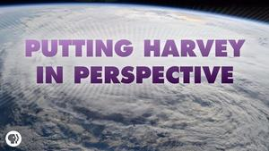 S4 Ep48: Putting Hurricane Harvey In Perspective